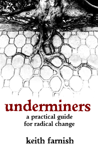 underminers: a practical guide for radical change